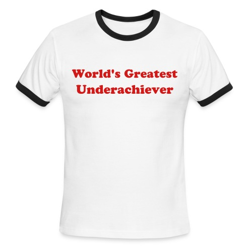 World's Greatest Underachiever - Men's Ringer T-Shirt