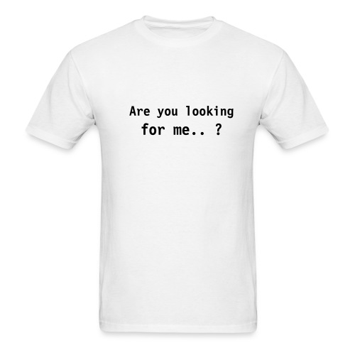 Looking for me ? - Men's T-Shirt