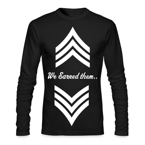 We Earned This... - Men's Long Sleeve T-Shirt by Next Level
