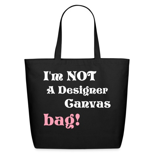 I'm NOT A Designer Canvas Bag - SH edition - Eco-Friendly Cotton Tote