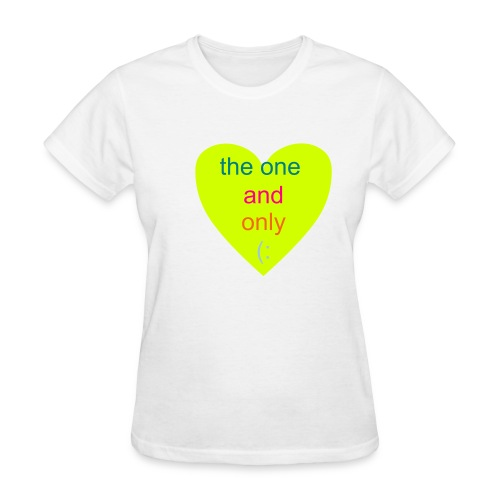 THE ONE AND ONLY! - Women's T-Shirt