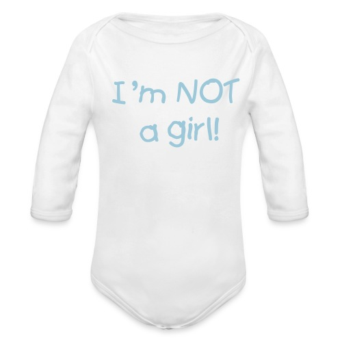 White Boy Layette- Not a girl, L/S One size - Organic Long Sleeve Baby Bodysuit