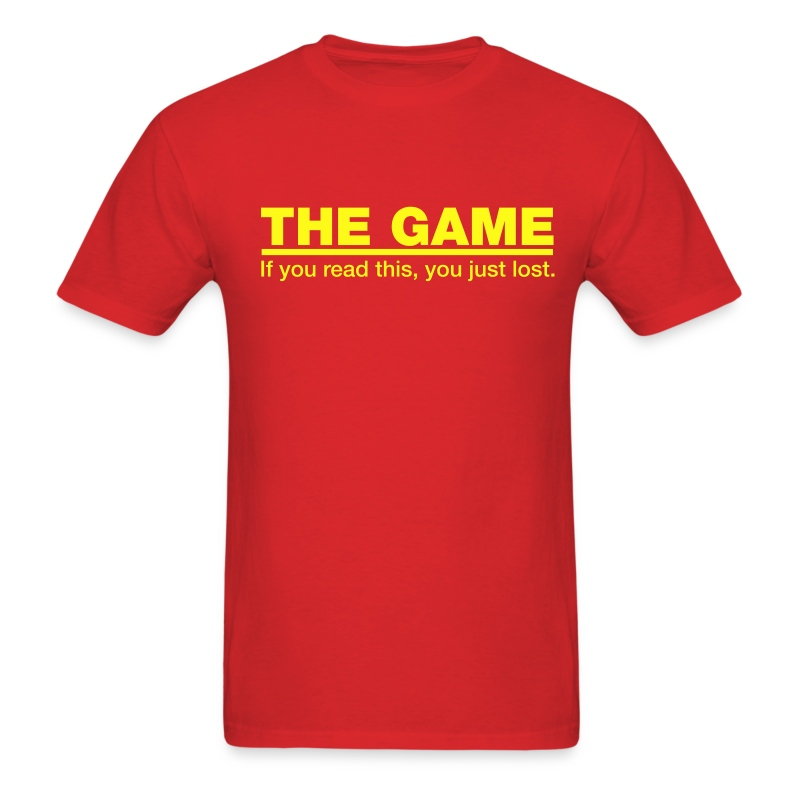 The Game: You Lost - Men's T-Shirt