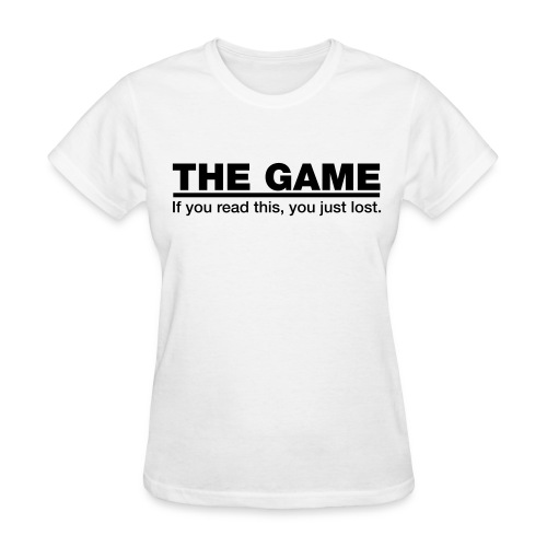 The Game: You Lost - Women's T-Shirt