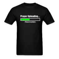 T-Shirts ~ Men's T-Shirt ~ Prayer Uploading