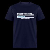 T-Shirts ~ Men's T-Shirt ~ Prayer Uploading