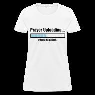 T-Shirts ~ Women's T-Shirt ~ Prayer Uploading
