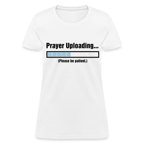Prayer Uploading - Women's T-Shirt