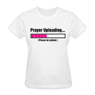 Women's T-Shirts ~ Women's T-Shirt ~ Prayer Uploading