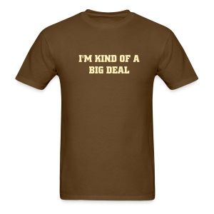 Kind of a Big Deal Tee - Men's T-Shirt
