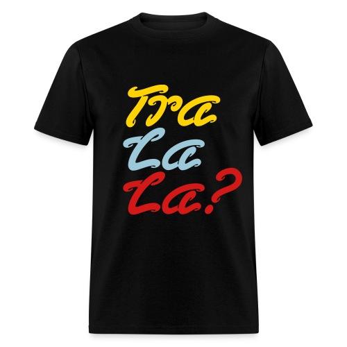 Tra-la-la? - Men's T-Shirt