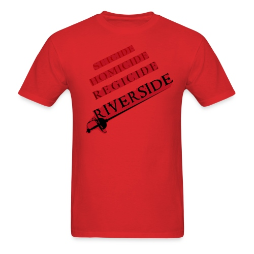 Suicide, Homicide, Regicide, Riverside - RED - Men's T-Shirt