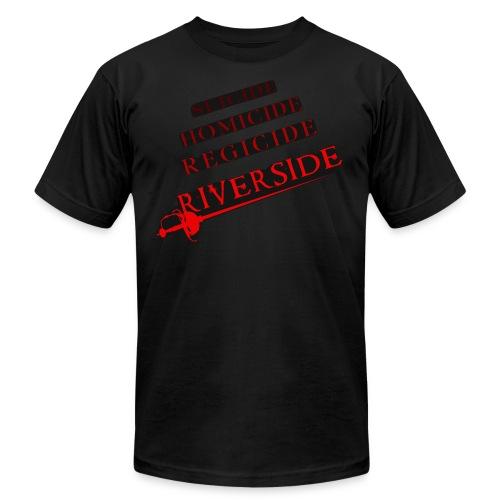 Suicide, Homicide, Regicide, Riverside - BLACK - Men's Fine Jersey T-Shirt