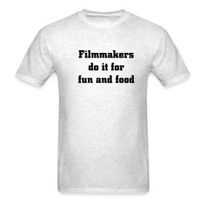 Filmmakers do it for fun and food - Men's T-Shirt