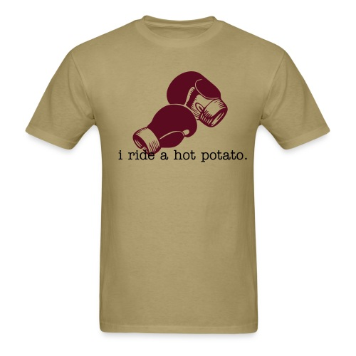 I ride a hot potato. - Men's T-Shirt