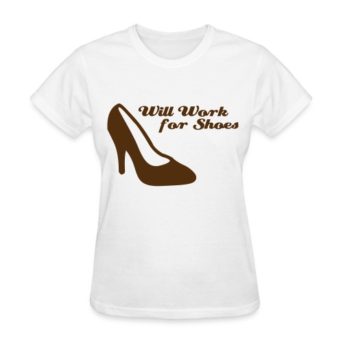 Will Work For Shoes! - Women's T-Shirt