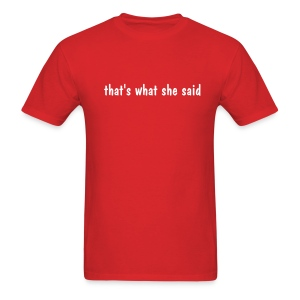 that's what she said Valentine T-Shirt - Men's T-Shirt