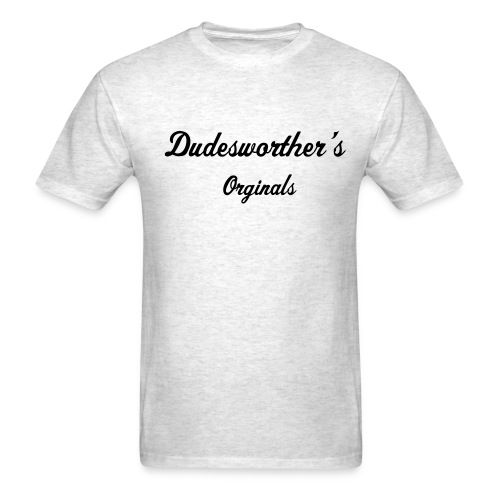 Dudesworther's Originals  - Men's T-Shirt