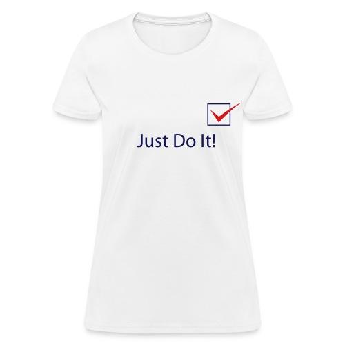 Just Do It! Tee - Women's T-Shirt