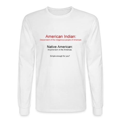 American Indian vs. Native American - Men's Long Sleeve T-Shirt