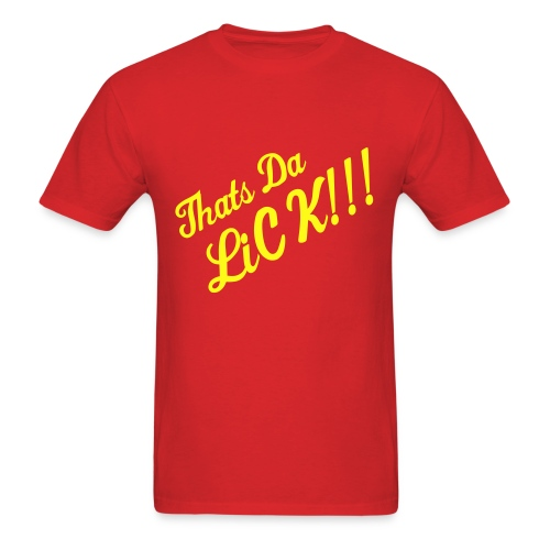 Thats The Lick T-Shirt - Men's T-Shirt