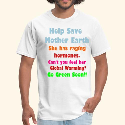 Help Save Mother Earth - Men's T-Shirt
