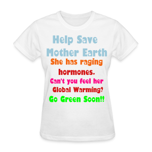 Help Save Mother Earth - Women's T-Shirt