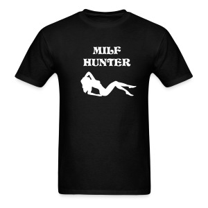 MILF Hunter T-Shirt - Men's T-Shirt