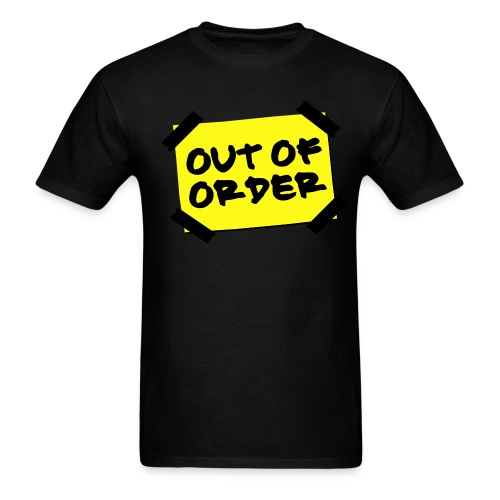 OUT OF ORDER T - Men's T-Shirt