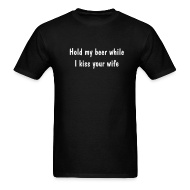 T-Shirts ~ Men's T-Shirt ~ Kiss Your Wife