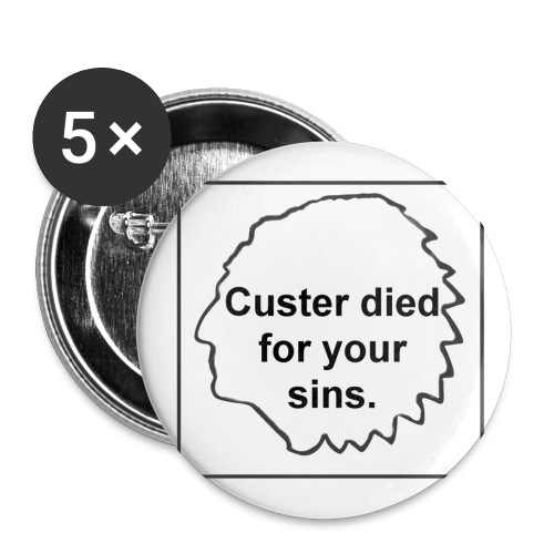 Custer Died For Your Sins - Large Buttons