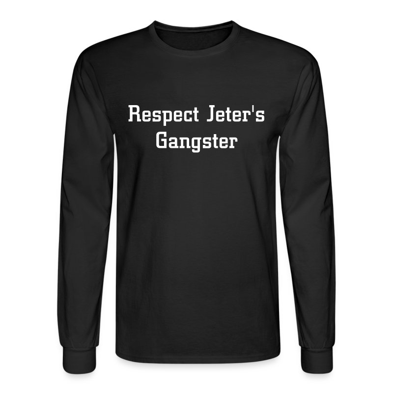 Respect Jeter's Gangster - Men's Long Sleeve T-Shirt