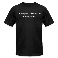 T-Shirts ~ Men's T-Shirt by American Apparel ~ Respect Jeter's Gangster