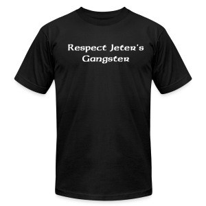 Respect Jeter's Gangster - Men's T-Shirt by American Apparel