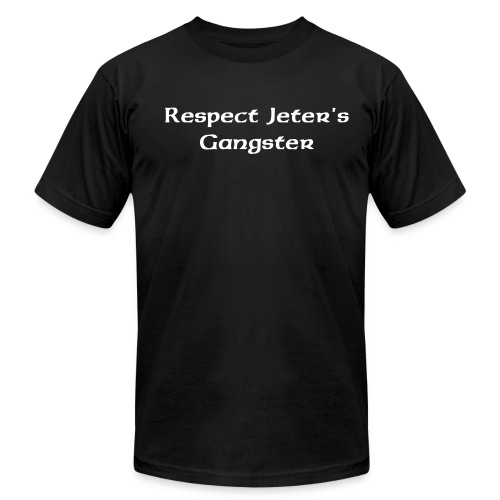 Respect Jeter's Gangster - Men's Fine Jersey T-Shirt
