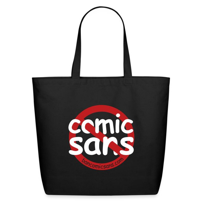 No Comic Sans Tote | Eco-Friendly Cotton Tote