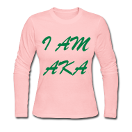 Long Sleeve Shirts ~ Women's Long Sleeve Jersey T-Shirt ~ I Am AKA
