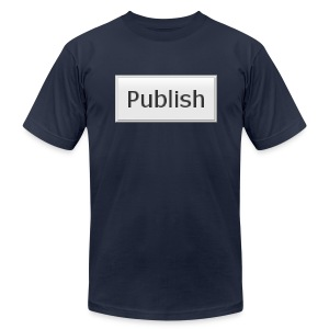 Publish - Men's T-Shirt by American Apparel
