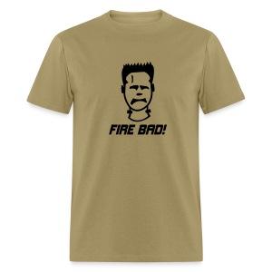 Fire Bad! - Men's T-Shirt