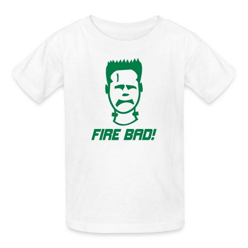 Fire Bad! - Kids' T-Shirt