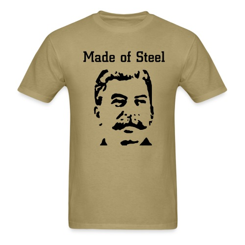 Made of Steel; Stalin - Men's T-Shirt