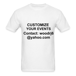 CUSTOMIZED SHIRTS FOR ANY EVENT - Men's T-Shirt