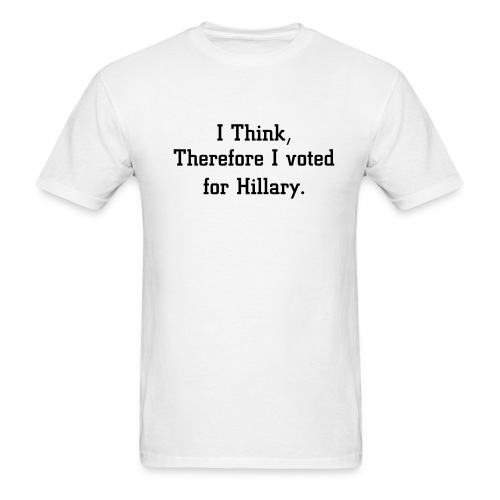 The think therefore...hillary - Men's T-Shirt