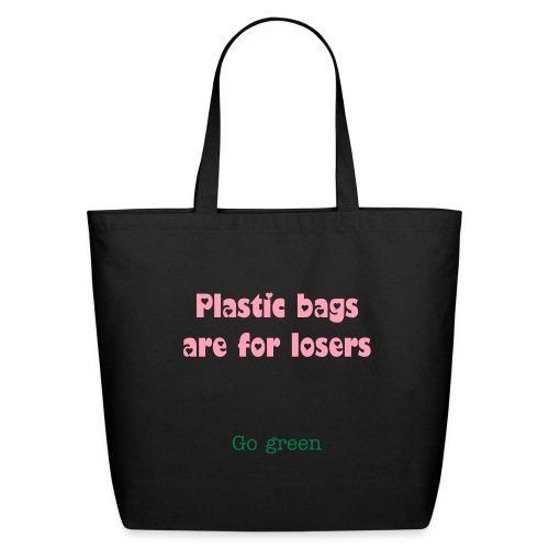 Plastic bags are for losers - Eco-Friendly Cotton Tote