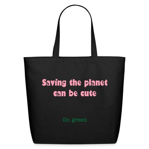 Saving the planet can be cute - Eco-Friendly Cotton Tote