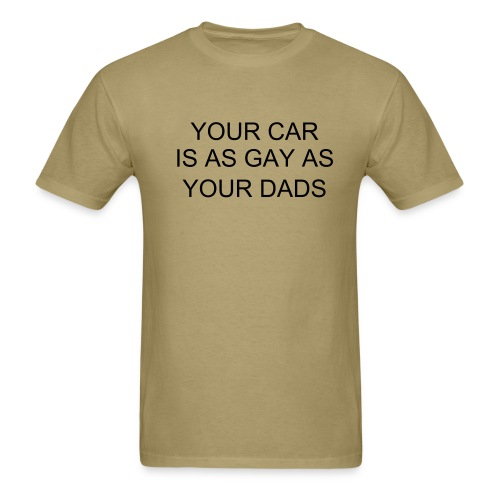 Gay as your dads - Men's T-Shirt