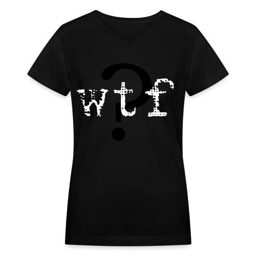 WTF? (Women) - Women's V-Neck T-Shirt