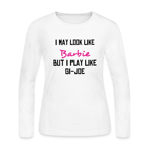Women's Long Sleeve Jersey T-Shirt - Do you constantly hear that you look like Barbie...well, this will shut them up!  Works for me!
