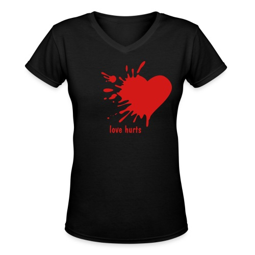 LoveHurts- Women's T - Women's V-Neck T-Shirt