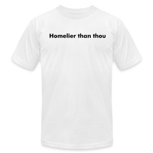 Homelier than thou - Men's T-Shirt by American Apparel